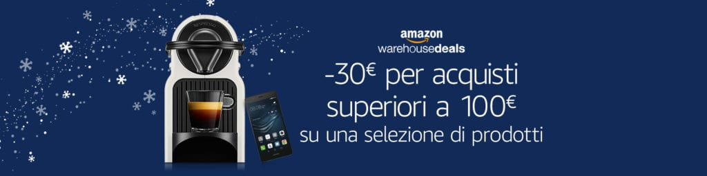 Amazon Warehouse Deals -30€ con acquisti superiori ai 100€